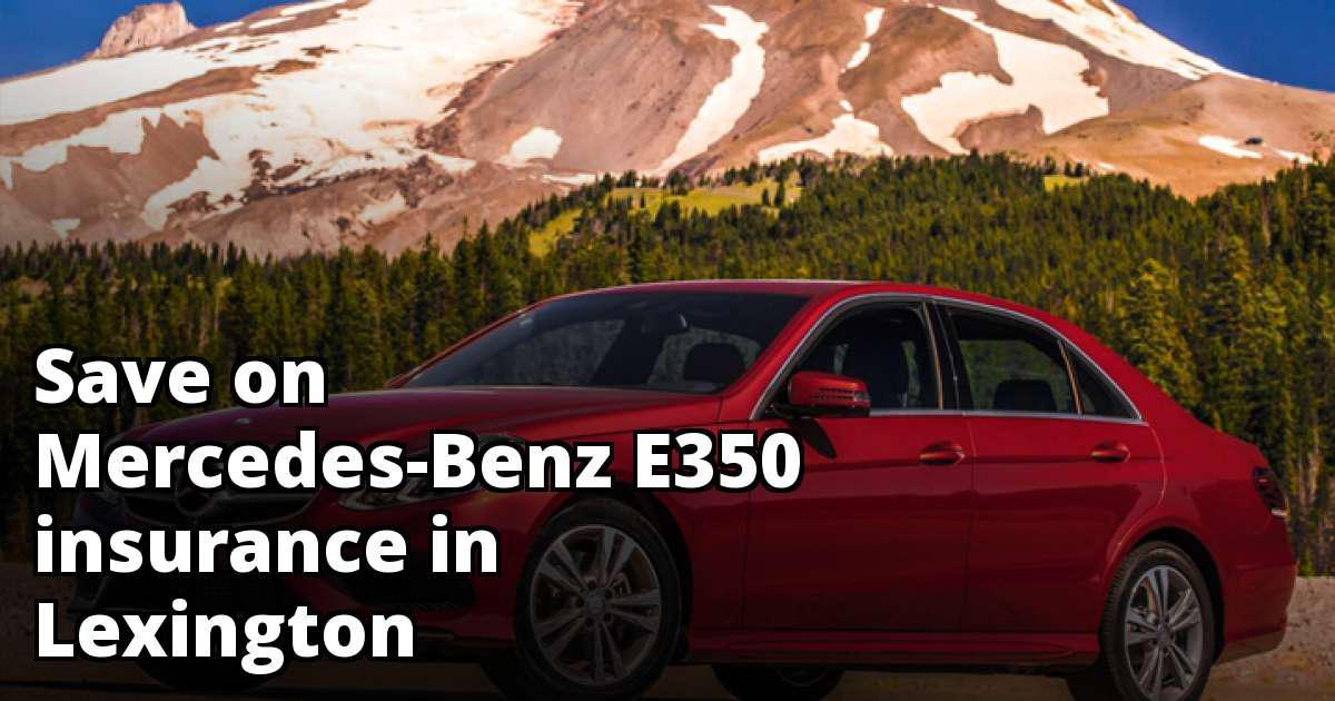 Mercedes-Benz E350 Insurance Quotes in Lexington, KY